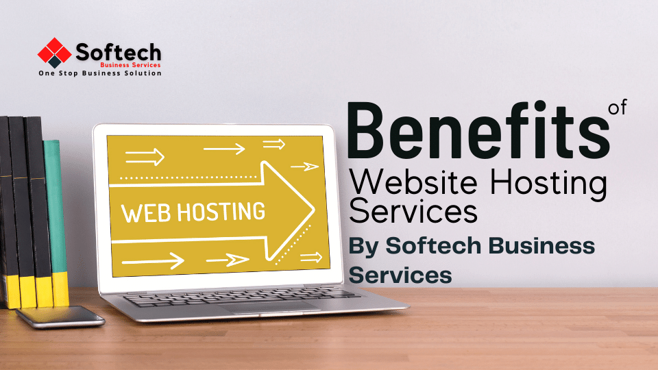 The Benefits of Web Hosting Services by Softech Business Services